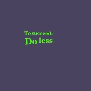 ToSucceedDoLess